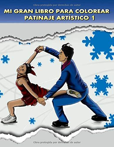 Mi Gran Libro para Colorear, Patinaje Artístico 1: Libro de deportes de...