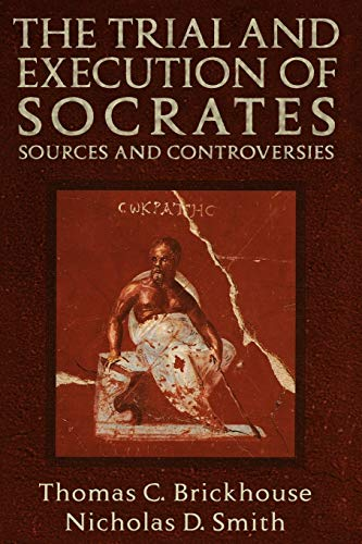 The Trial and Execution of Socrates: Sources and...