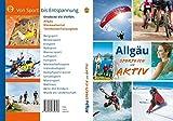 Allgäu -sportlich und aktiv: Von Sport bis Entspannung - Entdecke die Vielfalt: Allgäu, Kleinwalsertal, Tannheimer Tal und Jungholz
