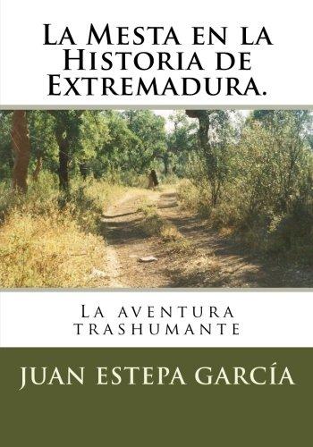 La Mesta en la Historia de Extremadura: La aventura trashumante