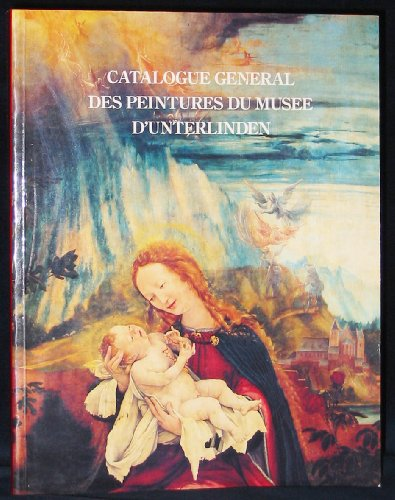 Catalogue general des peintures du Musee d'Unterlinden (French Edition)