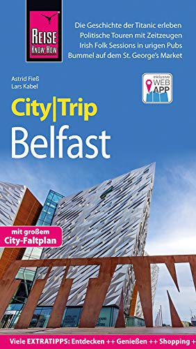 Reise Know-How CityTrip Belfast: Reiseführer mit Stadtplan und kostenloser Web-App