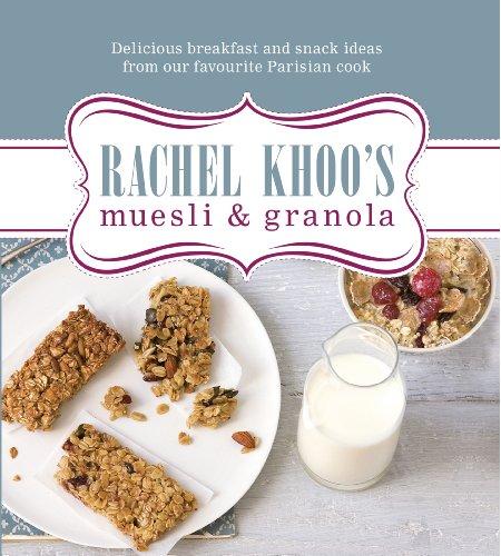 Rachel Khoo's Muesli and Granola (English Edition)