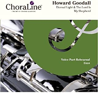 Goodall Eternal Light & The Lord Is My Shepherd (Psalm 23) BASS Rehearsal CD
