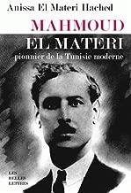 Mahmoud El Materi: Pionnier de la Tunisie Moderne (Romans, Essais, Poesie, Documents) (French Edition)