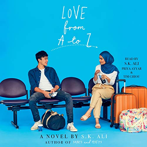 Love from A to Z                   By:                                                                                                                                 S. K. Ali                               Narrated by:                                                                                                                                 S. K. Ali,                                                                                        Priya Ayyar,                                                                                        Tim Chiou                      Length: 9 hrs and 11 mins     13 ratings     Overall 4.7