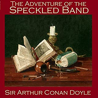 The Adventure of the Speckled Band                   By:                                                                                                                                 Arthur Conan Doyle                               Narrated by:                                                                                                                                 Cathy Dobson                      Length: 1 hr and 3 mins     2 ratings     Overall 5.0