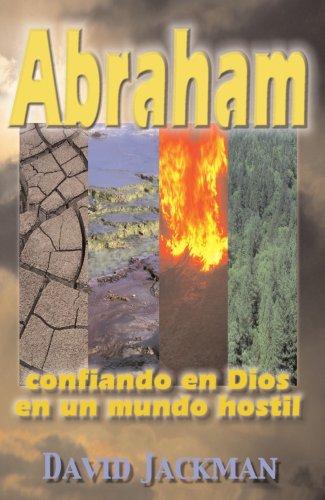 Abraham: Confiando en Dios en un mundo hostil