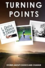 Turning Points: Stories about Choice and Change
