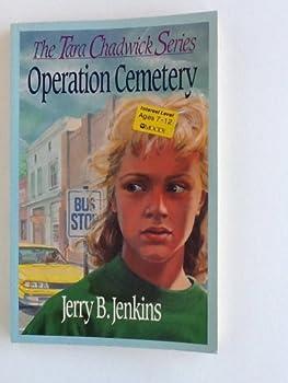 Operation Cemetery - Book #3 of the Tara Chadwick