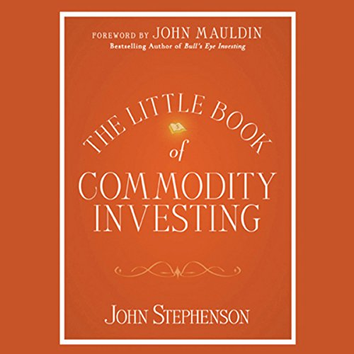 The Little Book of Commodity Investing audiobook cover art