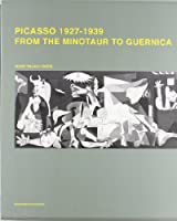 Picasso 1927-1939: From Minotaur to Guernica