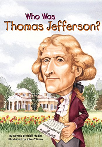 Who Was Thomas Jefferson? (Who Was?) - Kindle edition by Fradin, Dennis  Brindell, Who HQ, O'Brien, John. Children Kindle eBooks @ Amazon.com.