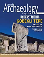 Actual Archaeology: Understanding Gobekli Tepe (Issue)