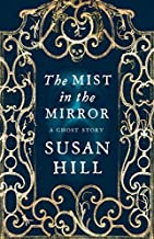 The Mist In The Mirror by Susan Hill (2012-10-25)