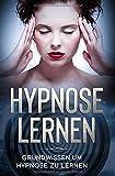 Hypnose lernen: Grundwissen um Hypnose zu lernen