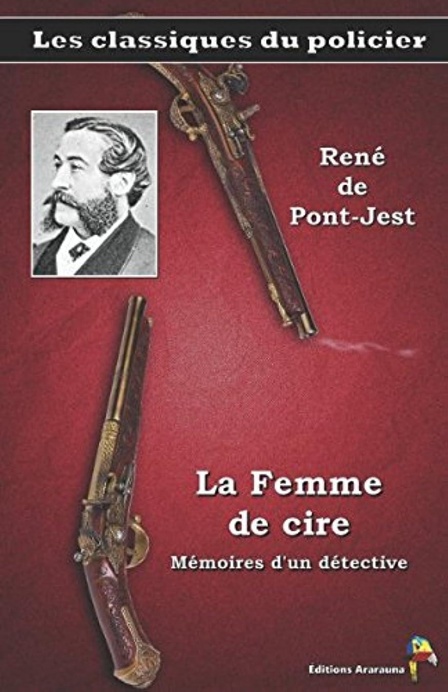 鉄道日付遺跡La Femme de cire - René de Pont-Jest: Les classiques du policier (5)