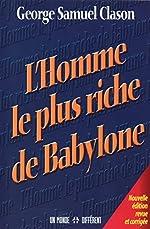L'homme le plus riche de Babylone NE de Georges samuel Clason