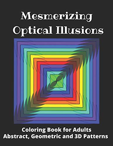 "Compare Textbook Prices for Mesmerizing Optical Illusions: Coloring Book for Adults Abstract, Geometric and 3D Patterns: 8,5""x 11""- 100 pages  ISBN 9798648872721 by Books, Shahrazade Coloring"