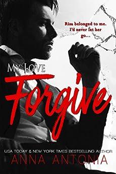 My Love Forgive by [Anna Antonia]