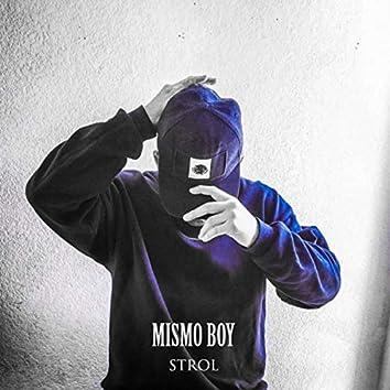 MISMO BOY