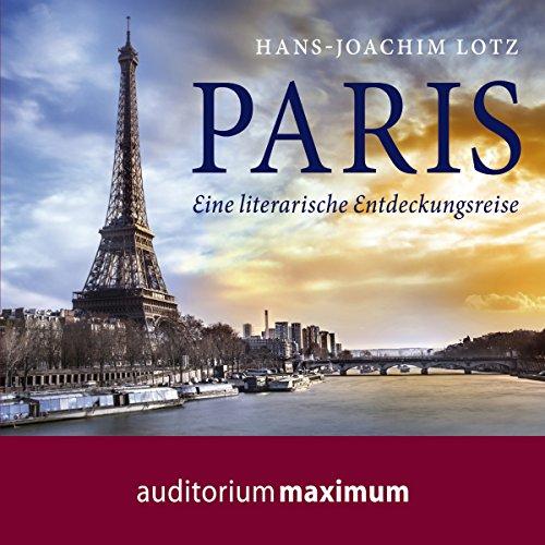 Paris: Eine literarische Entdeckungsreise Titelbild