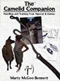 The Camelid Companion: Handling and Training Your Alpacas & Llamas