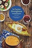 LA CUCINA GEORGIANA TRADIZIONALE: ricettario - (Edizione in Bianco e Nero)