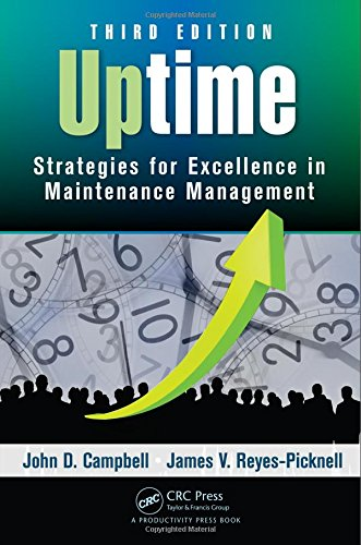 Download Uptime: Strategies for Excellence in Maintenance Management, Third Edition 1482252376