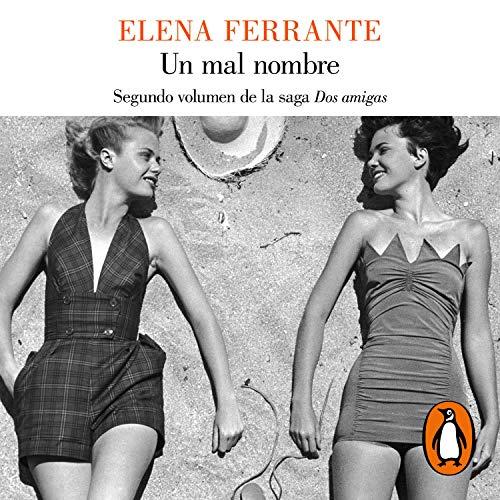 Un mal nombre [The Story of a New Name]: Dos amigas, Libro 2 [Two Friends, Book 2]