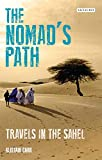 The Nomad's Path: Travels in the Sahel