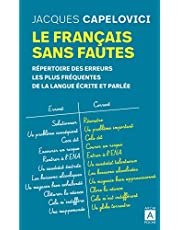 Le français sans fautes - Répertoire des erreurs les plus fréquentes de la langue écrite et parlée: Répertoire des difficultés de la langue écrite et parlée