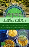 Beyond Cannabis Extracts: The Handbook to DIY Concentrates, Hash and Original Methods for Marijuana Extracts