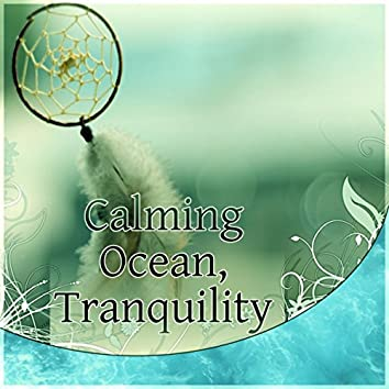 Calming Ocean, Tranquility - Nature Sounds, White Noise, Hypnotherapy, Music Therapy, Sleep Hypnosis, Healing Sounds