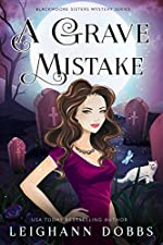 A Grave Mistake (Blackmore Sisters Mystery Book 6)
