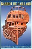 Le Grand classique du modélisme naval de Barrot de Gaillard (1997) Relié