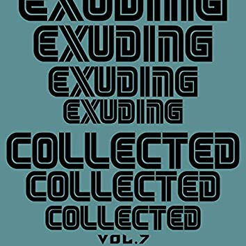 Exuding Collected, Vol. 7