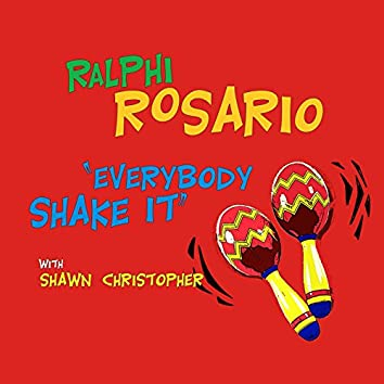 Everybody Shake It (feat. Shawn Christopher) [Remixes]