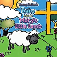 Baby Meets Mary's Little Lamb