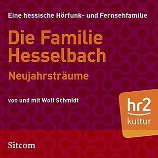 Neujahrsträume     Die Hesselbachs 1.18              Autor:                                                                                                                                 Wolf Schmidt                               Sprecher:                                                                                                                                 Sophie Engelke,                                                                                        Heinz Erle,                                                                                        Botho Jung,                   und andere                 Spieldauer: 37 Min.     1 Bewertung     Gesamt 5,0