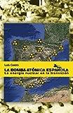 La bomba atómica española: La energía nuclear en la transición