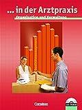 ... in der Arztpraxis - Bisherige Ausgabe: ... in der Arztpraxis - Organisation und Verwaltung für Medizinischen Assistent (Schülerbuch mit CD-ROM) - Heide-Rose Gönner