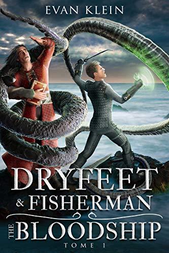 Dryfeet & Fisherman : The Bloodship (Dryfeet and Fisherman Book 1)