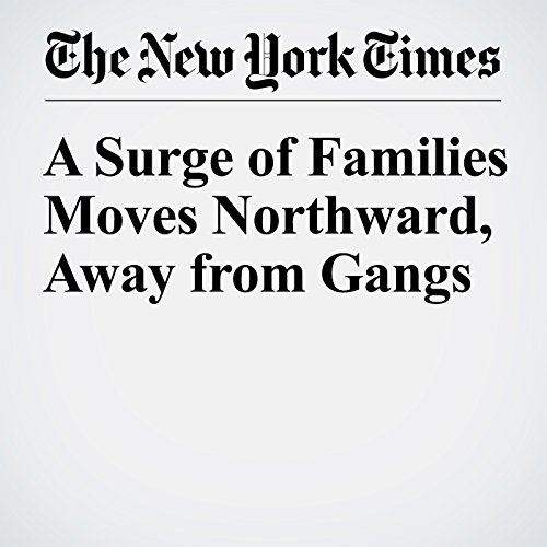 A Surge of Families Moves Northward, Away from Gangs cover art