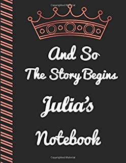 And So The Story Begins Julia's Notebook: Graduation Gift, Personalized Journal, College Graduation, Personalised Statione...