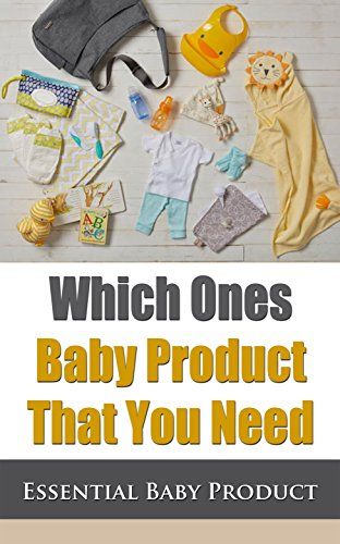 Which Ones Baby Product That You Need: Essential Baby Product (English Edition)