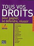 Tous vos droits - Pour gagner, se défendre, réussir - Prat Editions - 27/08/2009