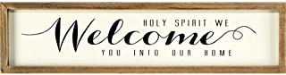 Dicksons Holy Spirit We Welcome You Ivory with Black Script 15 x 4 Wood Wall Sign Plaque