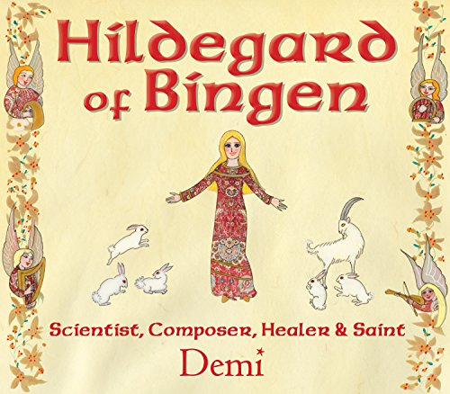 Hildegard of Bingen: Scientist, Composer, Healer, and Saint