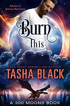 Burn This! (300 Moons #1) by [Tasha Black]